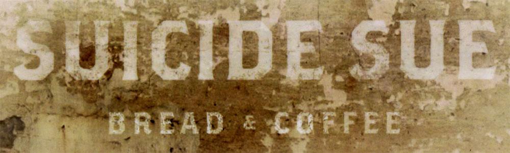 Suicide Sue Bread Coffee